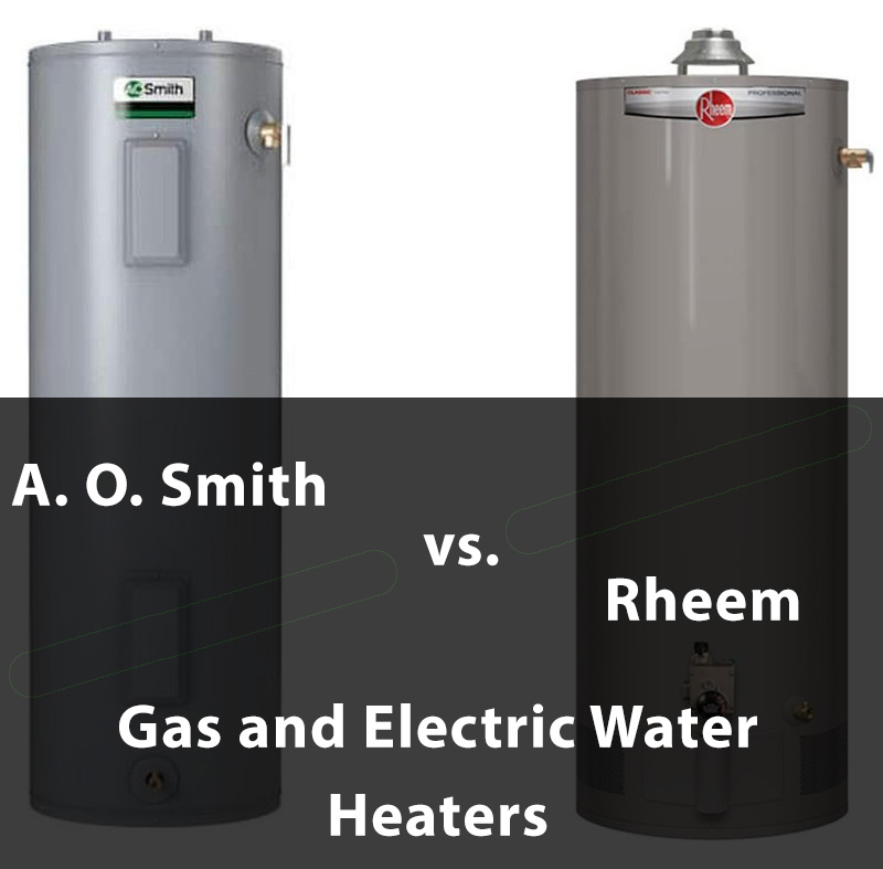 Rheem vs AO Smith Water Heaters – Pros, Cons, Comparisons